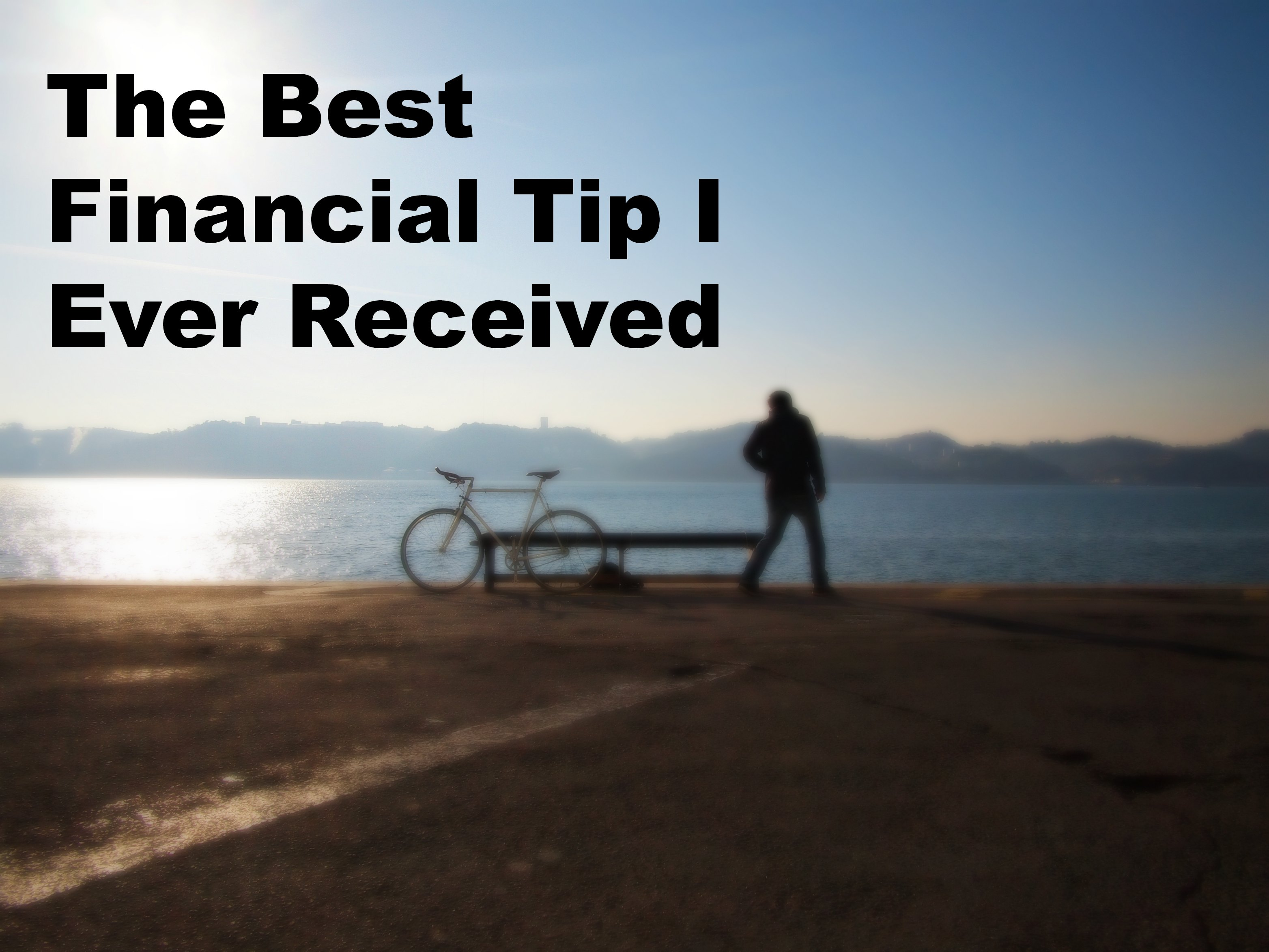 What is the best financial tip I ever received